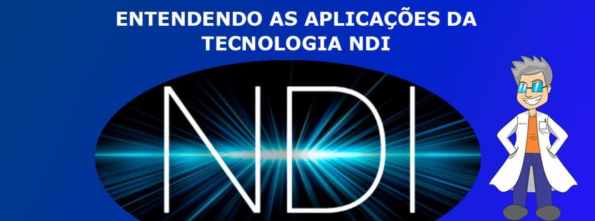 Entendendo-as-aplicações-da-tecnologia-NDI